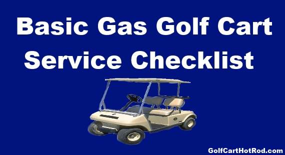 Gas Golf Cart Service Check List