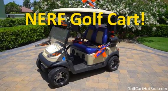 Nerf Gun Weaponized Golf Cart