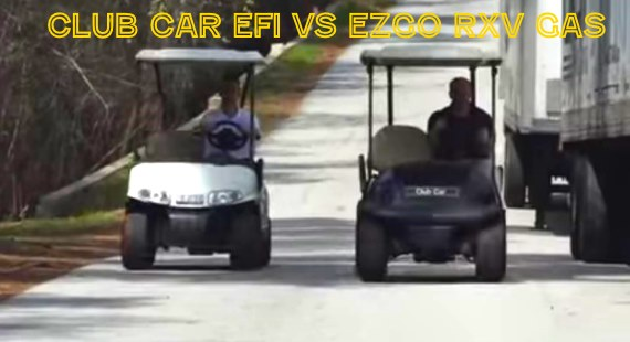 Club Car Precedent vs. EZGO RXV Gas Golf Car Drag Race