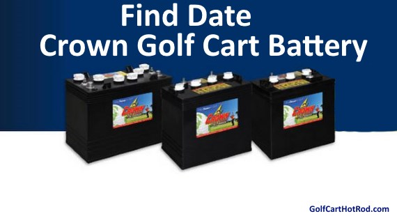 crown-golf-cart-battery-date-and-year