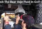 Check The Rear Axle Fluid In EZGO TXT vs Club Car DS vs Precedent