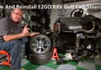 How To Remove And Reinstall EZGO RXV Golf Cart Steering Rack Box