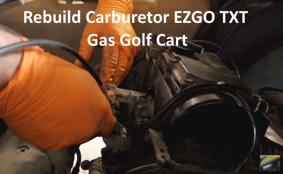 Rebuild Carburetor EZGO TXT Gas Golf Cart