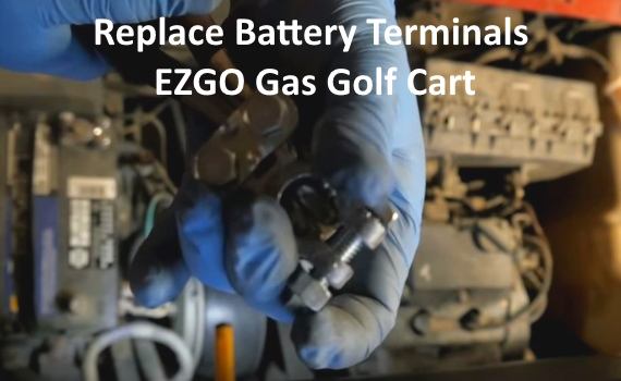 Replace Battery Terminals EZGO Gas Golf Cart