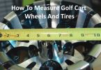 how to measure golf cart wheels and tires