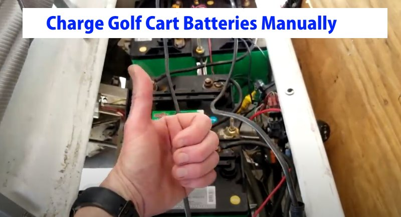 Charge Golf Cart Batteries Manually