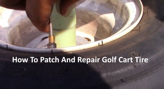 How To Patch And Repair Golf Cart Tire