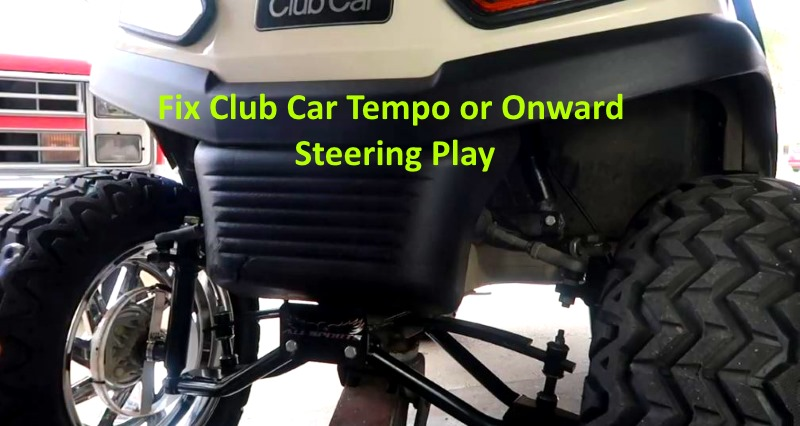 How To Fix Loose Steering Wheel Play Club Car Onward Or Tempo
